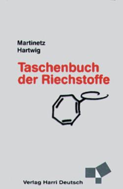 Taschenbuch der Riechstoffe von Hartwig,  Roland, Martinetz,  Dieter