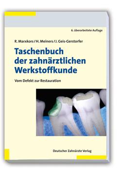 Taschenbuch der zahnärztlichen Werkstoffkunde von Geis-Gerstorfer,  Jürgen, Marxkors,  Reinhard, Meiners,  H.