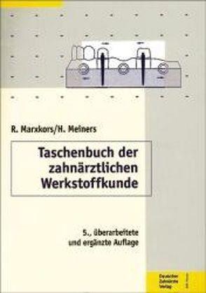 Taschenbuch der zahnärztlichen Werkstoffkunde von Marxkors,  Reinhard, Meiners ,  Hermann
