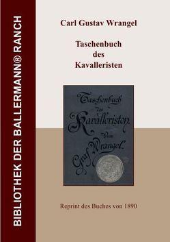 Bibliothek der Ballermann-Ranch / Taschenbuch des Kavalleristen von Wrangel,  Carl Gustav
