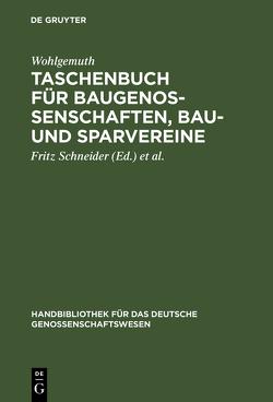 Taschenbuch für Baugenossenschaften, Bau- und Sparvereine von Schneider,  Fritz, Syring,  E., Wohlgemuth