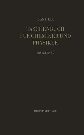 Taschenbuch für Chemiker und Physiker von D'Ans,  Jean, Lax,  E., Lax,  Ellen, Synowietz,  C.
