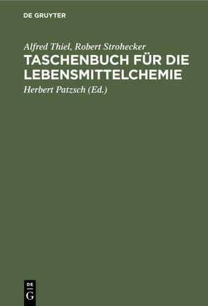 Taschenbuch für die Lebensmittelchemie von Patzsch,  Herbert, Strohecker,  Robert, Thiel,  Alfred