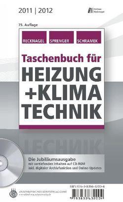 Taschenbuch für Heizung + Klimatechnik 11/12 von Recknagel,  Hermann, Schramek,  Ernst-Rudolf, Sprenger,  Eberhard