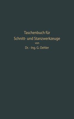 Taschenbuch für Schnitt- und Stanzwerkzeuge und dafür bewährte Böhler-Werkzeugstähle von Oehler,  Gerhard W.