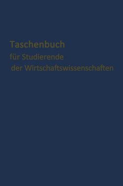 Taschenbuch für Studierende der Wirtschaftswissenschaften von Gutenberg,  Köln E.