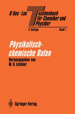 Taschenbuch für Chemiker und Physiker von D'Ans,  J., Heiland,  W., Hertel,  P., Jovanovic,  S., Kratz,  J.V., Lax,  E., Lechner,  M.D., Lechner,  Manfred D., Markert,  B., Neumann,  M., Nordmeier,  E., Rosemeyer,  H., Steinmeier,  D., Thiemann,  O., Wöhlecke,  M.