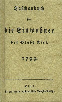 Taschenbuch für die Einwohner der Stadt Kiel 1799 von Heinze,  V.A.