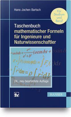 Taschenbuch mathematischer Formeln für Ingenieure und Naturwissenschaftler von Bartsch,  Hans-Jochen, Sachs,  Michael
