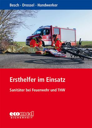 Taschenbuch Sanitätsdienst in Feuerwehr und THW von Besch,  Florian, Drossel,  Vanessa, Handwerker,  Katharina