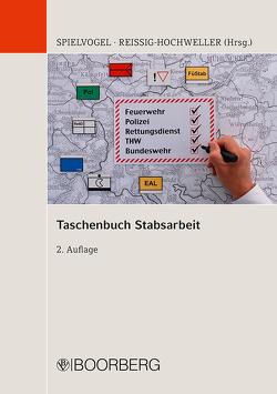 Taschenbuch Stabsarbeit von Brunner,  Thomas, Kappes,  Peter, Reissig-Hochweller,  René, Spielvogel,  Christian, Trautmann,  Klaus