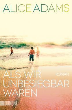 Taschenbücher / Als wir unbesiegbar waren von Adams,  Alice, Kemper,  Eva