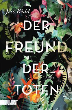 Taschenbücher / Der Freund der Toten von Kidd,  Jess, Timmermann,  Klaus, Wasel,  Ulrike