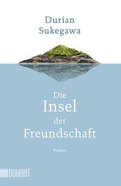 Taschenbücher / Die Insel der Freundschaft von Steggewentz,  Luise, Sukegawa,  Durian