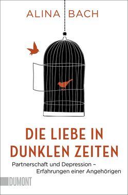 Taschenbücher / Die Liebe in dunklen Zeiten von Bach,  Alina