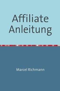 Taschenbücher für Wissen und Praxis / Affiliate Anleitung von Richmann,  Marcel