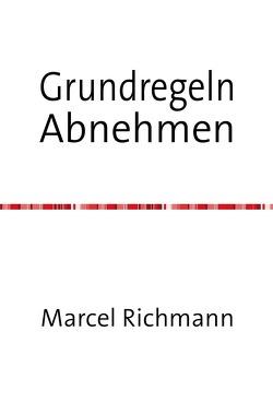 Taschenbücher für Wissen und Praxis / Grundregeln Abnehmen von Richmann,  Marcel