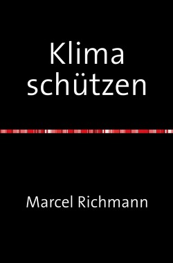 Taschenbücher für Wissen und Praxis / Klima schützen von Richmann,  Marcel