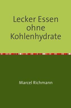 Taschenbücher für Wissen und Praxis / Lecker Essen ohne Kohlenhydrate von Richmann,  Marcel