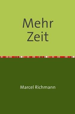 Taschenbücher für Wissen und Praxis / Mehr Zeit von Richmann,  Marcel