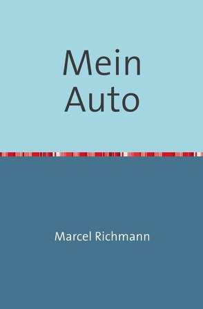 Taschenbücher für Wissen und Praxis / Mein Auto von Richmann,  Marcel
