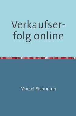 Taschenbücher für Wissen und Praxis / Verkaufserfolg online von Richmann,  Marcel