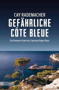 Taschenbücher / Gefährliche Côte Bleue von Rademacher,  Cay