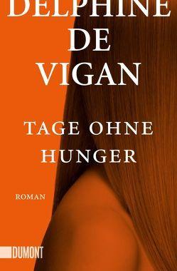 Taschenbücher / Tage ohne Hunger von de Vigan,  Delphine, Heinemann,  Doris