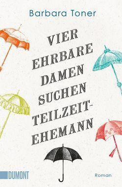 Taschenbücher / Vier ehrbahre Damen suchen Teilzeit-Ehemann von Laszlo,  Ulrike, Toner,  Barbara