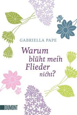 Taschenbücher / Warum blüht mein Flieder nicht? von Pape,  Gabriella