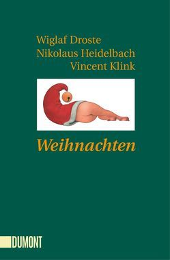 Taschenbücher / Weihnachten von Droste,  Wiglaf, Heidelbach,  Nikolaus, Klink,  Vincent