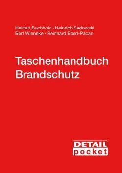 Taschenhandbuch Brandschutz von Buchholz,  Helmut, Eberl-Pacan,  Reinhard, Sadowski,  Heinrich, Wieneke,  Bert