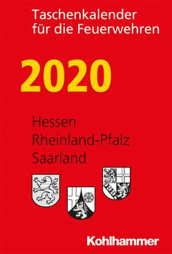 Taschenkalender für die Feuerwehren 2020 / Hessen, Rheinland-Pfalz, Saarland von Popp,  Harald, Reiber,  Gunther