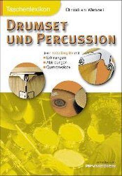 Taschenlexikon Drumset und Percussion von Wenzel,  Christian