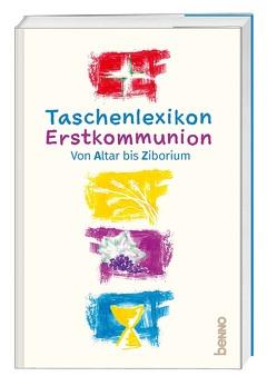 Taschenlexikon Erstkommunion von Harper,  Ursula, Kokschal,  Peter