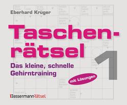 Taschenrätsel – Das kleine, schnelle Gehirntraining 1 von Krüger,  Eberhard