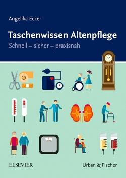 Taschenwissen Altenpflege von Ecker,  Angelika