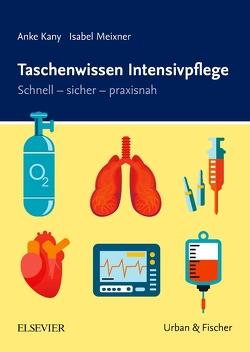 Taschenwissen Intensivpflege von Kany,  Anke, Meixner,  Isabel