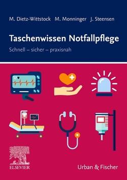 Taschenwissen Notfallpflege von Dietz-Wittstock,  Margot, Monninger,  Martin, Steensen,  Jessica