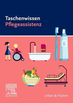 Taschenwissen Pflegeassistenz von Elsevier GmbH