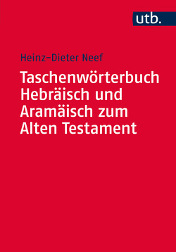 Taschenwörterbuch Hebräisch und Aramäisch zum Alten Testament von Neef,  Heinz-Dieter