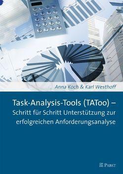 Task-Analysis-Tools (TAToo) – Schritt für Schritt Unterstützung zur erfolgreichen Anforderungsanalyse von Koch,  Anna, Westhoff,  Karl