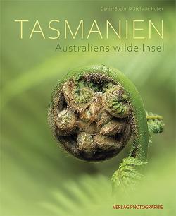 Tasmanien – Australiens wilde Insel von Huber,  Stefanie, Spohn,  Daniel