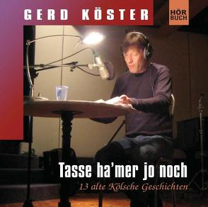 Tasse ha' mer jo noch von Köster,  Gerd