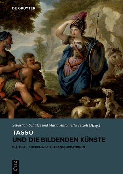 Tasso und die bildenden Künste von Schütze,  Sebastian, Terzoli,  Maria Antonietta