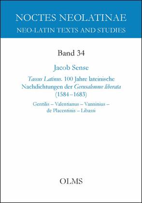 Tassus Latinus. 100 Jahre lateinische Nachdichtungen der Gerusalemme liberata (1584–1683) von Sense,  Jacob