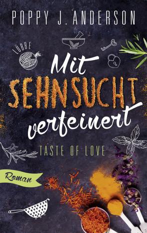 Taste of Love – Mit Sehnsucht verfeinert von Anderson,  Poppy J.
