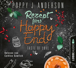 Taste of Love – Rezept fürs Happy End von Anderson,  Poppy J.