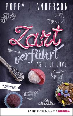 Taste of Love – Zart verführt von Anderson,  Poppy J.