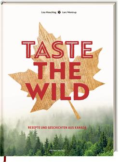 Taste the Wild von Nieschlag,  Lisa, Poppen,  Verena, Talke,  Sascha, Wentrup,  Lars